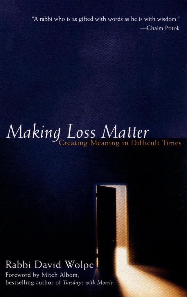 Making Loss Matter: Creating Meaning in Difficult Times als Taschenbuch