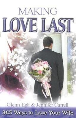 Making Love Last: 365 Ways to Love Your Wife als Taschenbuch