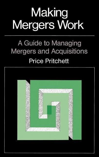 Making Mergers Work: A Guide to Managing Mergers and Acquisitions als Buch