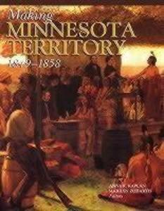 Making Minnesota Territory 1849-1858 als Taschenbuch