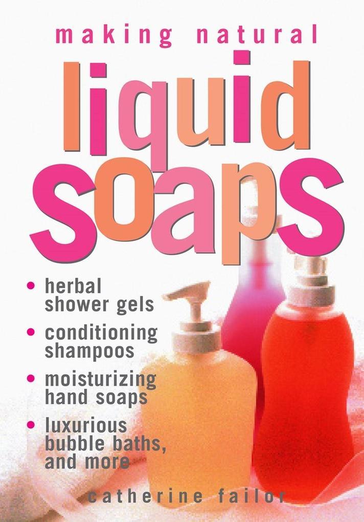 Making Natural Liquid Soaps als Taschenbuch