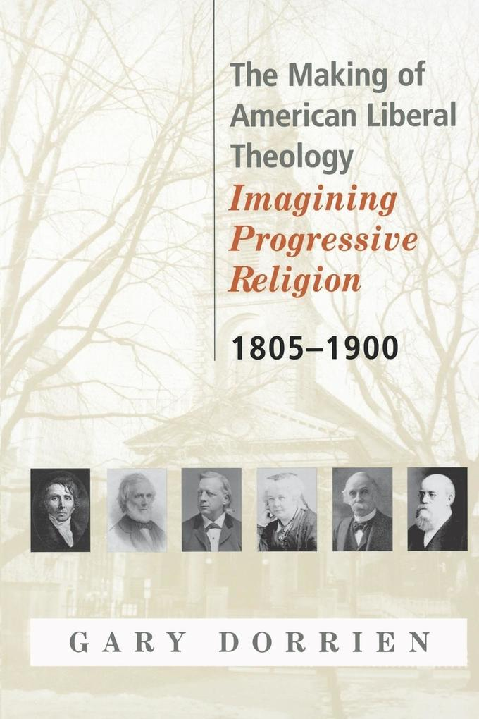 The Making of American Liberal Theology 1805-1900 als Taschenbuch