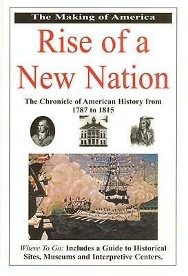 Rise of a New Nation: Making of America: The Chronicle of American History from 1797-1815 als Taschenbuch