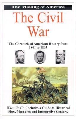 The Making of America the Civil War: The Chronicle of American History from 1861 to 1865 als Taschenbuch