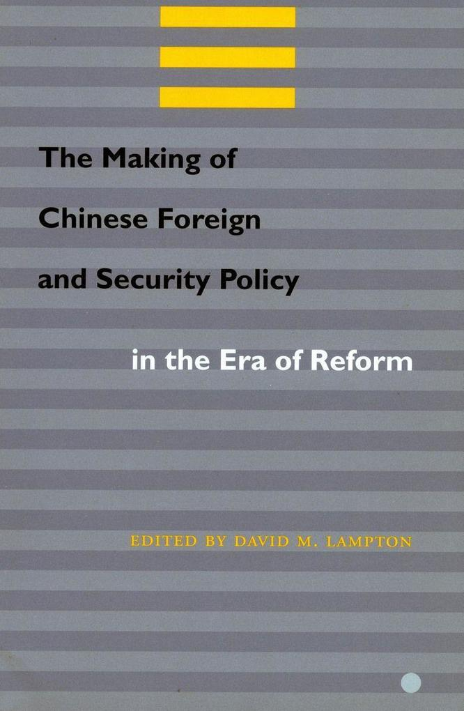 The Making of Chinese Foreign and Security Policy in the Era of Reform als Taschenbuch