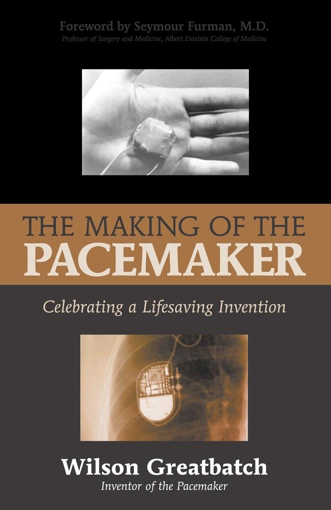 The Making of the Pacemaker: Celebrating a Life-Saving Invention als Buch