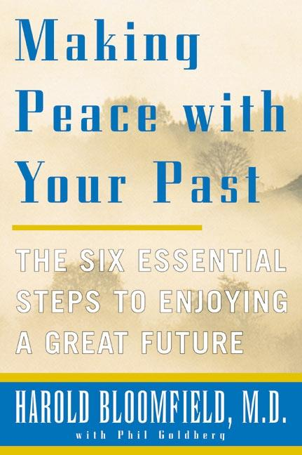 Making Peace with Your Past: The Six Essential Steps to Enjoying a Great Future als Taschenbuch