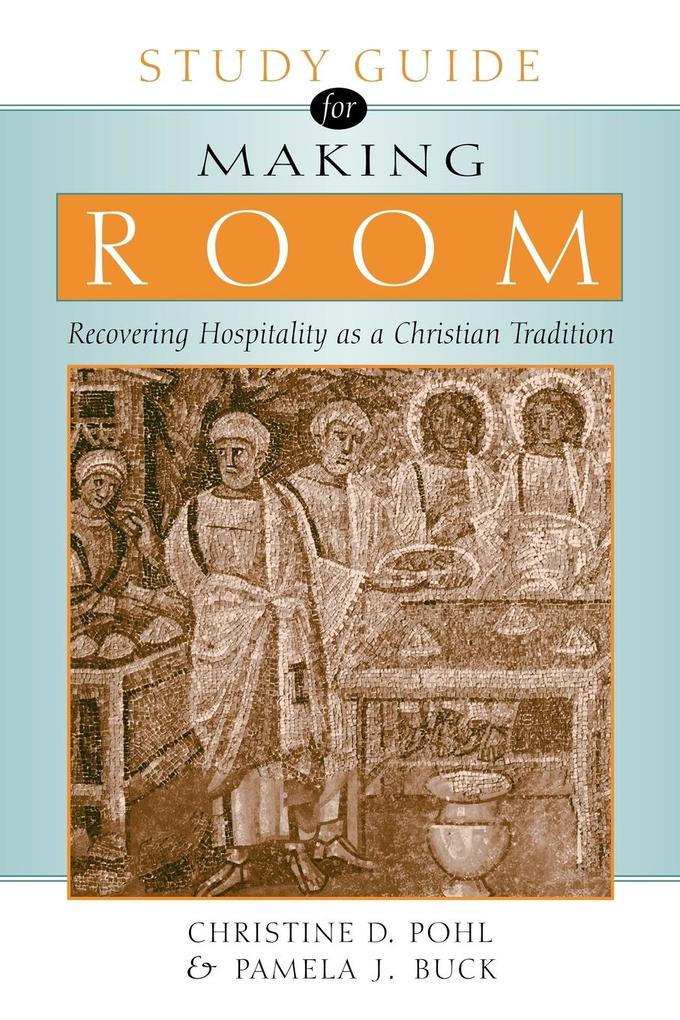 Making Room: Recovering Hospitality as a Christian Tradition als Taschenbuch