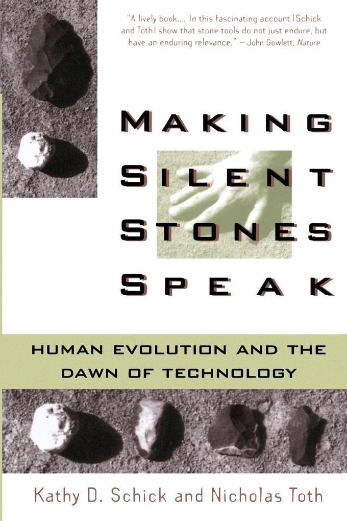 Making Silent Stones Speak: Human Evolution and the Dawn of Technology als Taschenbuch