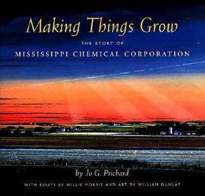 Making Things Grow: The Story of Mississippi Chemical Corporation als Buch