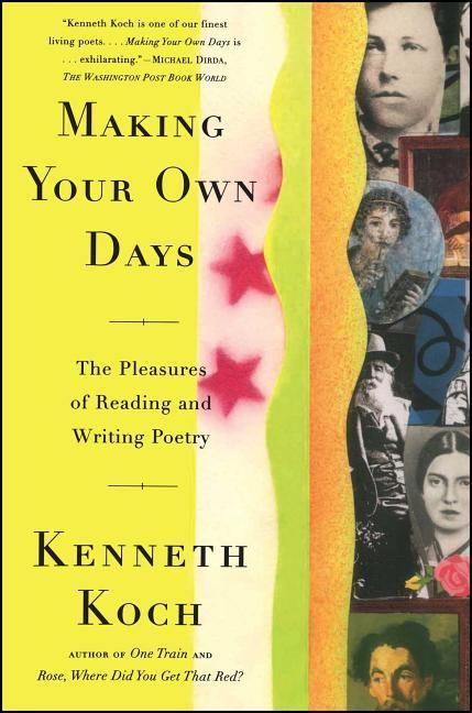 Making Your Own Days: The Pleasures of Reading and Writing Poetry als Taschenbuch