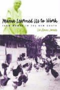 Mama Learned Us to Work: Farm Women in the New South als Taschenbuch