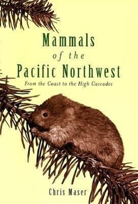 Mammals of the Pacific Northwest: From the Coast to the High Cascades als Taschenbuch
