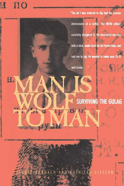 Man Is Wolf to Man: Surviving the Gulag als Taschenbuch