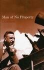 Man of No Property
