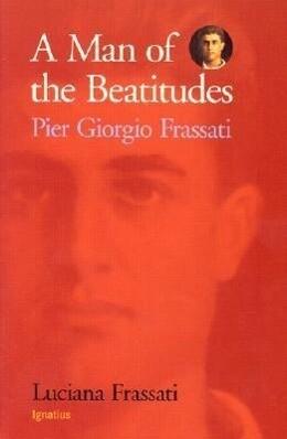 A Man of the Beatitudes: Pier Giorgio Frassati als Taschenbuch