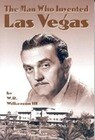 The Man Who Invented Las Vegas