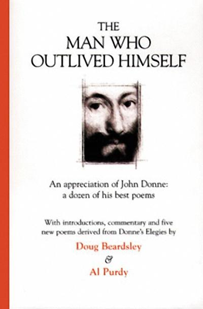 The Man Who Outlived Himself: An Appreciation of John Donne: A Dozen of His Best Poems als Taschenbuch