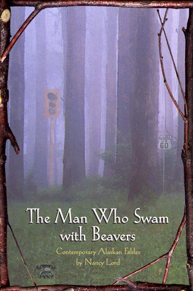 The Man Who Swam with Beavers: Stories als Taschenbuch