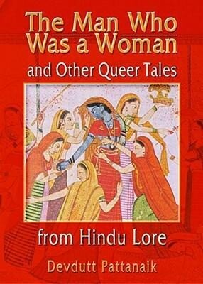 The Man Who Was a Woman and Other Queer Tales of Hindu Lore als Taschenbuch