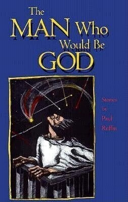The Man Who Would Be God: Stories als Taschenbuch