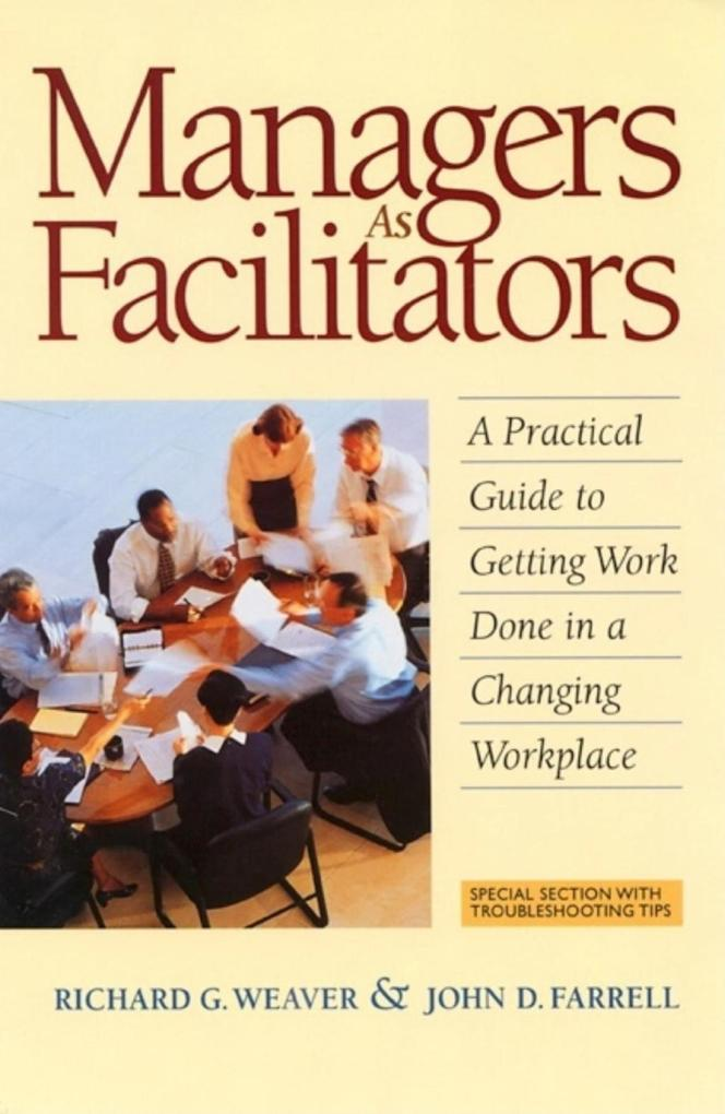 Managers as Facilitators: A Practical Guide to Getting Work Done in a Changing Workplace als Taschenbuch