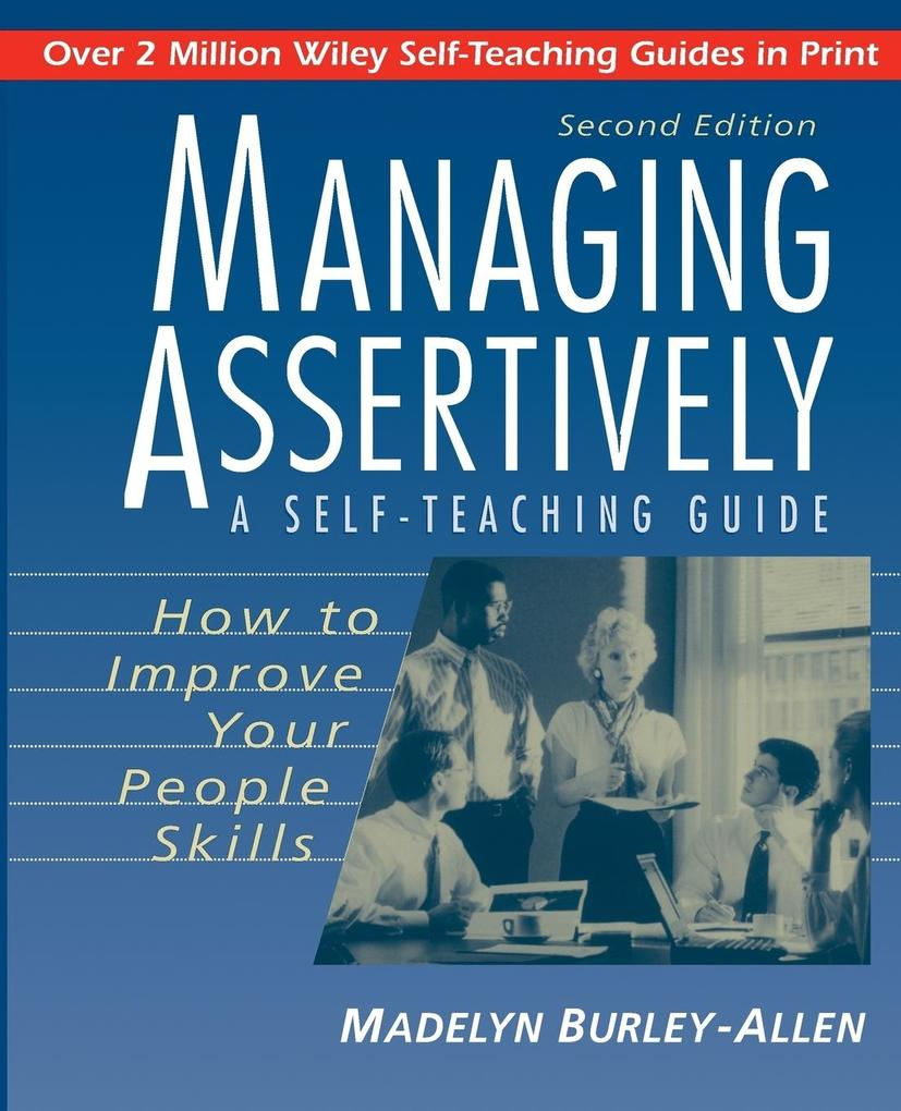 Managing Assertively: How to Improve Your People Skills: A Self-Teaching Guide als Taschenbuch