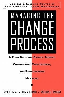 Managing the Change Process: A Field Book for Change Agents, Team Leaders, and Reengineering Managers als Taschenbuch