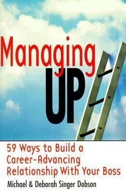 Managing Up: 59 Ways to Build a Career-Advancing Relationship with Your Boss als Taschenbuch
