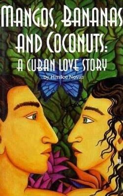 Mangos, Bananas, and Coconuts: A Cuban Love Story als Buch