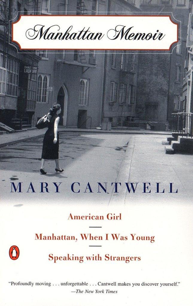 Manhattan Memoir: American Girl/Manhattan, When I Was Young/Speaking with Strangers als Taschenbuch