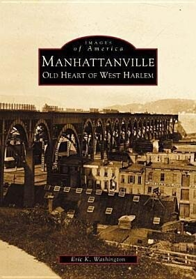 Manhattanville:: Old Heart of West Harlem als Taschenbuch