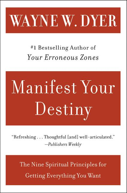 Manifest Your Destiny: Nine Spiritual Principles for Getting Everything You Want als Taschenbuch