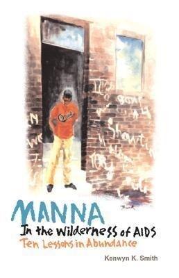 Manna in the Wilderness of AIDS: Ten Lessons in Abundance als Taschenbuch