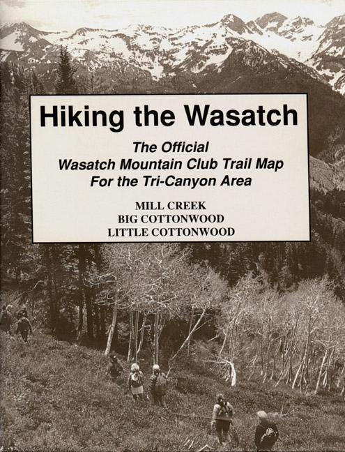 Hiking the Wasatch: The Official Wasatch Mountain Club Trail Map for Tri-County Area als Buch