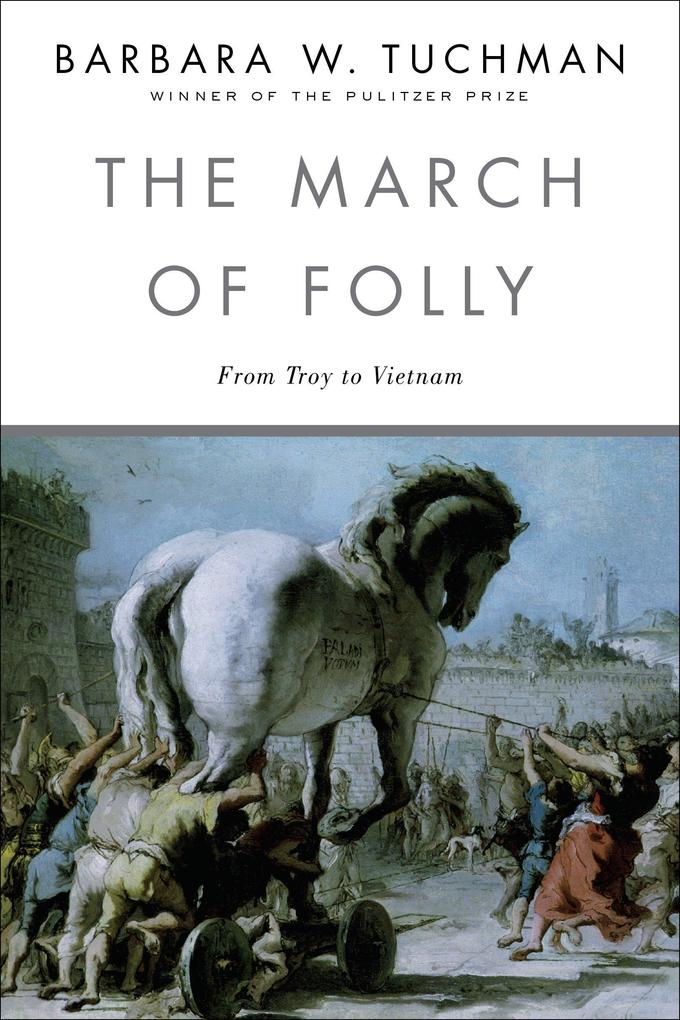 The March of Folly: From Troy to Vietnam als Taschenbuch