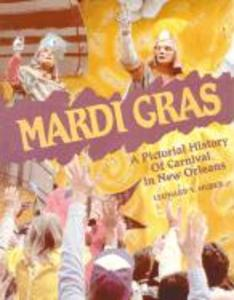 Mardi Gras: A Pictorial History of Carnival in New Orleans als Taschenbuch