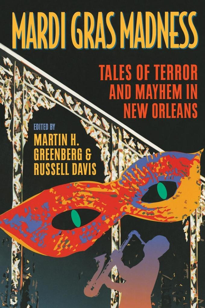 Mardi Gras Madness: Stories of Murder and Mayhem in New Orleans als Taschenbuch
