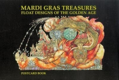 Mardi Gras Treasures: Float Designs of the Golden Age Postcard Book als Buch