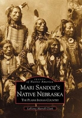 Mari Sandoz's Native Nebraska:: The Plains Indian Country als Taschenbuch