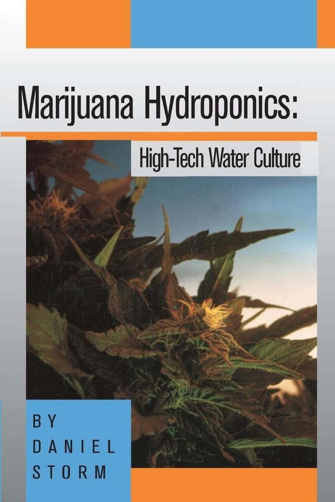 Marijuana Hydroponics: High-Tech Water Culture als Taschenbuch