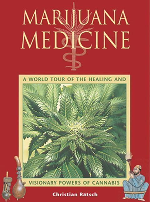 Marijuana Medicine: A World Tour of the Healing and Visionary Powers of Cannabis als Taschenbuch