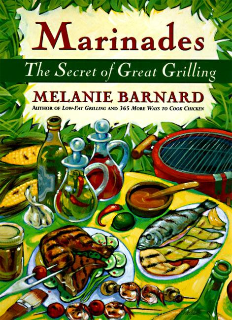 Marinades: Secrets of Great Grilling, the als Taschenbuch
