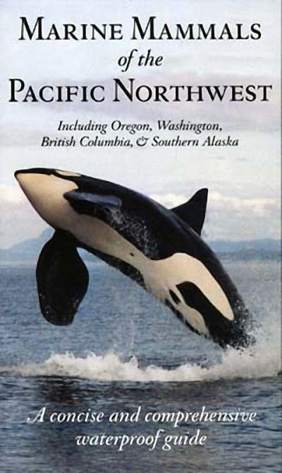Marine Mammals of the Pacific Northwest: Including Oregon, Washington, British Columbia, & Southern Alaska als Taschenbuch