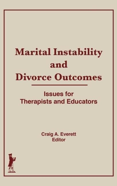 Marital Instability and Divorce Outcomes: Issues for Therapists and Educators als Buch