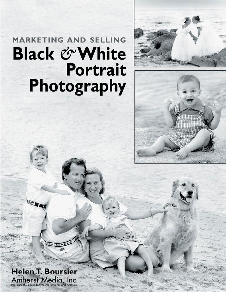 Marketing and Selling Black & White Portrait Photography als Taschenbuch