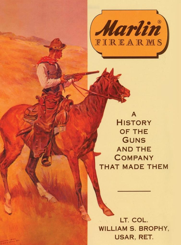 Marlin Firearms: A History of the Guns and the Company That Made Them als Buch