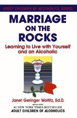 Marriage on the Rocks: Learning to Live with Yourself and an Alcoholic als Taschenbuch
