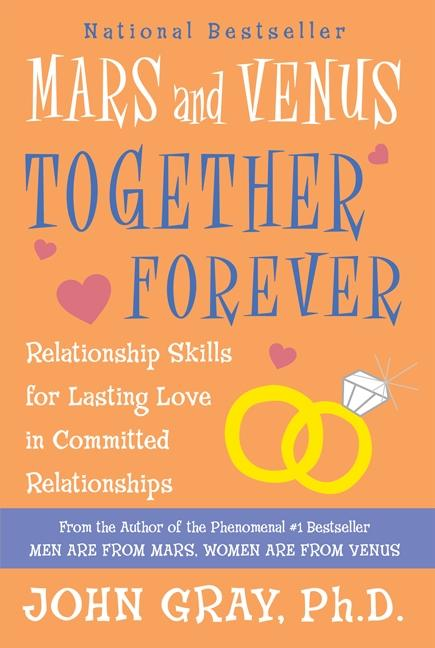 Mars and Venus Together Forever: Relationship Skills for Lasting Love in Committed Relationships als Taschenbuch