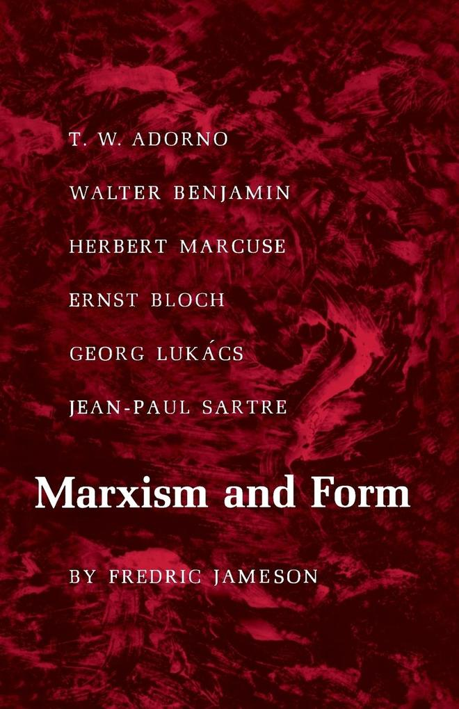 Marxism and Form: 20th-Century Dialectical Theories of Literature als Taschenbuch